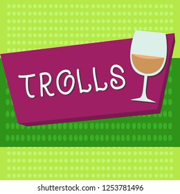 Handwriting text Trolls. Concept meaning Internet slang troll person who starts upsets people on Internet