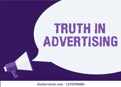 Handwriting text Truth In Advertising. Concept meaning Practice Honest Advertisement Publicity Propaganda Megaphone loudspeaker speech bubbles important message speaking out loud.