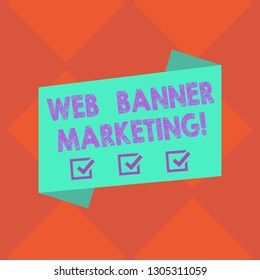 Handwriting text Web Banner Marketing. Concept meaning entails to embed an advertisement in a web page Blank Color Folded Banner Strip Flat Style photo for Announcement Poster.