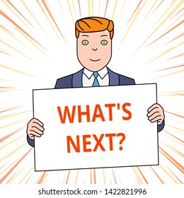 Handwriting text What S Next Question. Concept meaning asking demonstrating about his coming action or behavior Smiling Man Holding Formal Suit Big Blank Poster Board in Front of Himself.