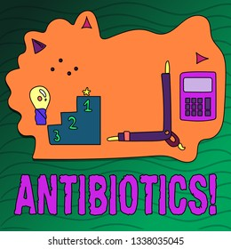 Handwriting text writing Antibiotics. Concept meaning Antibacterial Drug Disinfectant Aseptic Sterilizing Sanitary.