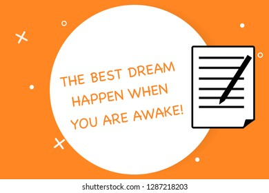 Handwriting text writing The Best Dream Happen When You Are Awake. Concept meaning Stop dreaming start acting Sheet of Pad Paper with Lines and Margin Ballpoint Pen on top Flip corner.