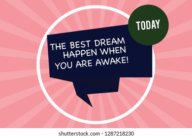 Handwriting text writing The Best Dream Happen When You Are Awake. Concept meaning Stop dreaming start acting Folded 3D Ribbon Strip inside Circle Loop on Halftone Sunburst photo.