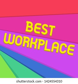 Handwriting text writing Best Workplace. Concept meaning Ideal company to work with High compensation Stress free Multicolor Sheets of Cardboard Paper of Different Colors Placed Randomly.