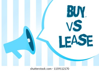 Handwriting text writing Buy Vs Lease. Concept meaning Own something versus borrow it Advantages Disadvantages Megaphone loudspeaker blue stripes important loud message speech bubble.