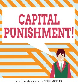 Handwriting text writing Capital Punishment. Concept meaning authorized killing of someone as punishment for a crime Businessman Smiling and Talking with Blank Rectangular Color Speech Bubble.