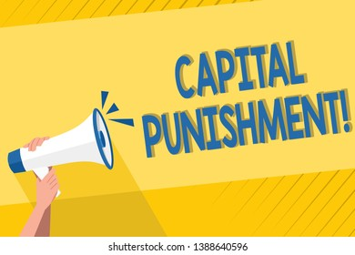 Handwriting text writing Capital Punishment. Concept meaning authorized killing of someone as punishment for a crime Human Hand Holding Tightly a Megaphone with Sound Icon and Blank Text Space.