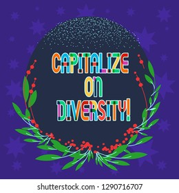 Handwriting text writing Capitalize On Diversity. Concept meaning Bringing together workers with different ethnicity Blank Color Oval Shape with Leaves and Buds as Border for Invitation.