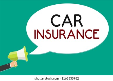 Handwriting text writing Car Insurance. Concept meaning Accidents coverage Comprehensive Policy Motor Vehicle Guaranty Man holding megaphone loudspeaker speech bubble message speaking loud.