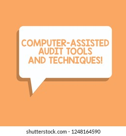 Handwriting text writing Computer Assisted Audit Tools And Techniques. Concept meaning Modern auditing applications Rectangular Speech Bubble in Solid Color and Shadow Visual Expression.