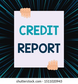 Handwriting text writing Credit Report. Concept meaning Borrowing Rap Sheet Bill and Dues Payment Score Debt History Two hands holding big blank rectangle up down Geometrical background design.