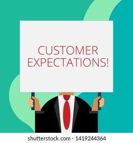 Handwriting text writing Customer Expectations. Concept meaning Benefits a Client Expect Surpass the needs and wants Just man chest dressed dark suit tie no face holding blank big rectangle.