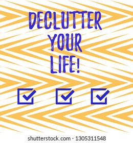 Handwriting text writing Declutter Your Life. Concept meaning remove unnecessary items from untidy overcrowded place Vertical Zigzag Lines Alternate Color in Seamless Geometric Pattern photo.