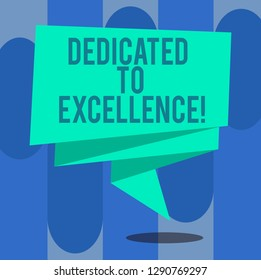 Handwriting text writing Dedicated To Excellence. Concept meaning a pledge or promise to do something exceptionally Folded 3D Ribbon Strip Solid Color Blank Sash photo for Celebration.