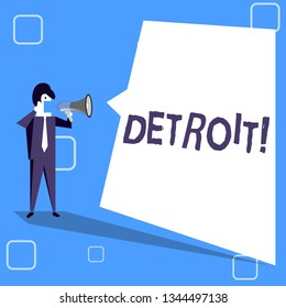 Handwriting text writing Detroit. Concept meaning City in the United States of America Capital of Michigan Motown Businessman Shouting on Megaphone and Blank White Uneven Shape Speech Bubble.