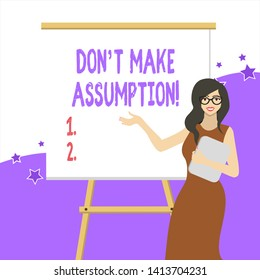 Handwriting text writing Don T Make Assumption. Concept meaning something that you assume to be case even without proof White Female in Glasses Standing by Blank Whiteboard on Stand Presentation.