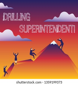 Handwriting text writing Drilling Superintendent. Concept meaning responsibilities of drilling program oil well Business People Climbing Color Mountain by Themselves Holding Invisible Rope.