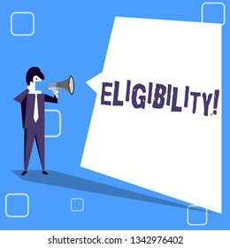 Handwriting text writing Eligibility. Concept meaning State of having the right for doing or obtain something Proper Businessman Shouting on Megaphone and Blank White Uneven Shape Speech Bubble.
