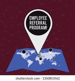 Handwriting text writing Employee Referral Program. Concept meaning Recommend right jobseeker share vacant job post Colorful Huge Location Marker Pin Pointing to an Area or GPS Address on Map.