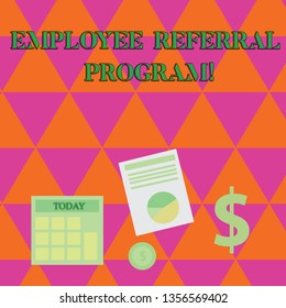 Handwriting text writing Employee Referral Program. Concept meaning Recommend right jobseeker share vacant job post Computing Dollar Investment in Gold and Presenting Data thru Pie Chart Graph.