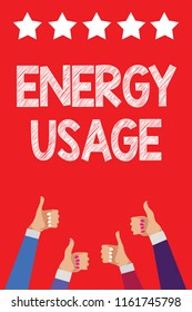 Handwriting text writing Energy Usage. Concept meaning Amount of energy consumed or used in a process or system Men women hands thumbs up approval five stars information red background.