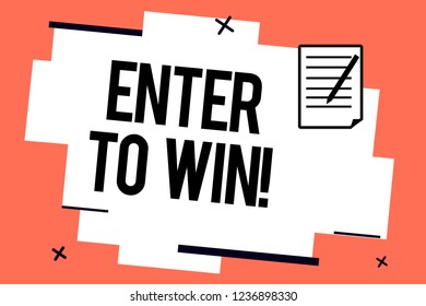 Handwriting text writing Enter To Win. Concept meaning Sweepstakes Trying the luck to earn the big prize Lottery