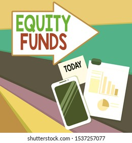 Handwriting text writing Equity Funds. Concept meaning type of mutual fund that buys ownership in businesses Layout Smartphone Off Sticky Notes Clipboard with Pie Chart and Bar Graph.