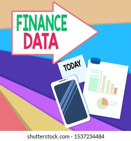 Handwriting text writing Finance Data. Concept meaning formal records of the financial activities of the business Layout Smartphone Off Sticky Notes Clipboard with Pie Chart and Bar Graph.
