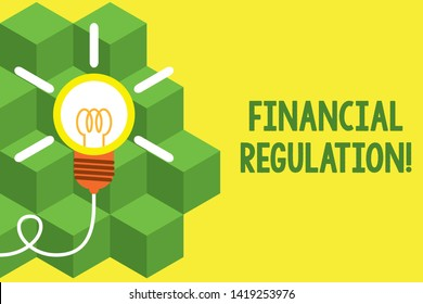 Handwriting text writing Financial Regulation. Concept meaning aim to Maintain the integrity of Finance System Big idea light bulb. Successful turning idea invention innovation. Startup.