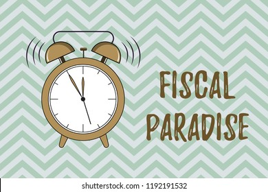 Handwriting text writing Fiscal Paradise. Concept meaning The waste of public money is a great concern topic