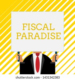 Handwriting text writing Fiscal Paradise. Concept meaning The waste of public money is a great concern topic Old fashioned way to pick people at airport hold big board with two hands.