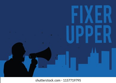 Handwriting text writing Fixer Upper. Concept meaning house in need of repairs used chiefly connection with purchase Man holding megaphone speaking politician making promises blue background.