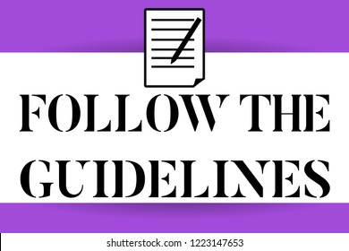 Handwriting text writing Follow The Guidelines. Concept meaning Manual of Style Follow a Specified Rule Accordingly