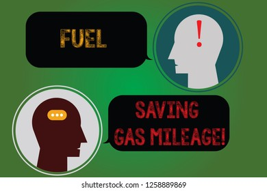 Handwriting text writing Fuel Saving Gas Mileage. Concept meaning Expending less money in vehicle expenses gas savings Messenger Room with Chat Heads Speech Bubbles Punctuations Mark icon.