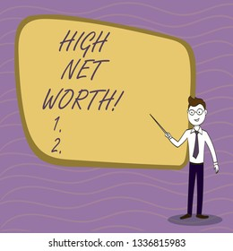 Handwriting text writing High Net Worth. Concept meaning having highvalue Something expensive Aclass company.