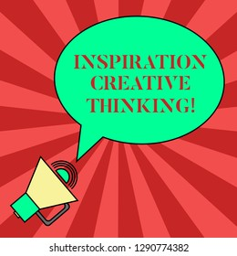 Handwriting text writing Inspiration Creative Thinking. Concept meaning Ability to come up with fresh and new ideas Blank Oval Outlined Speech Bubble Text Balloon Megaphone with Sound icon.