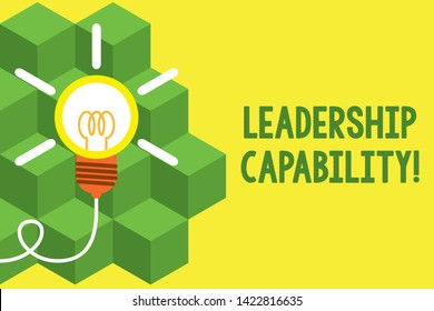Handwriting text writing Leadership Capability. Concept meaning what a Leader can build Capacity to Lead Effectively Big idea light bulb. Successful turning idea invention innovation. Startup.