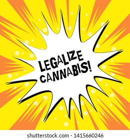 Handwriting text writing Legalize Cannabis. Concept meaning law which legalized recreational cannabis use nationwide Empty Spiky and Jagged Dialog Box Explosion Text Balloon Colored Background.