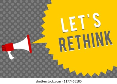 Handwriting text writing Let s is Rethink. Concept meaning an Afterthought To Remember Reconsider Reevaluate Megaphone loudspeaker speech bubble message gray background halftone.
