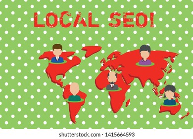 Handwriting text writing Local Seo. Concept meaning incredibly effective way to market your near business online Connection multiethnic persons all over world. Global business earth map.