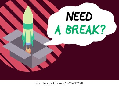 Handwriting text writing Need A Brake Question. Concept meaning More Time to Relax Chill Out Freedom Stress Free Fire launching rocket carton box. Starting up project. Fuel inspiration.