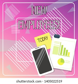 Handwriting text writing New Employees. Concept meaning has not previously been employed by the organization Layout Smartphone Off Sticky Notes Clipboard with Pie Chart and Bar Graph.