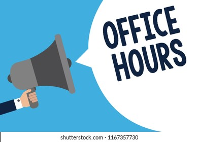 Handwriting text writing Office Hours. Concept meaning The hours which business is normally conducted Working time Man holding megaphone loudspeaker speech bubble message speaking loud.