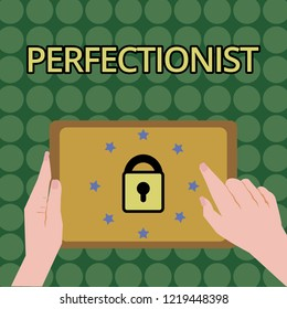 Handwriting text writing Perfectionist. Concept meaning Person who refuses to accept any standard short of perfection