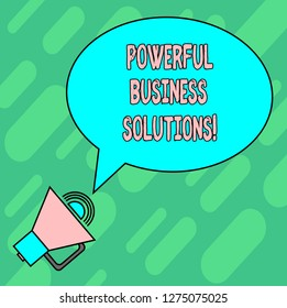 Handwriting text writing Powerful Business Solutions. Concept meaning ideas used to help a company achieve its goals Blank Oval Outlined Speech Bubble Text Balloon Megaphone with Sound icon.
