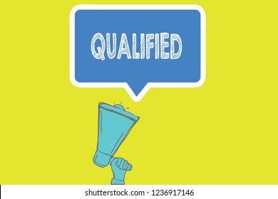 Handwriting text writing Qualified. Concept meaning Officially trained to perform a particular job Certified