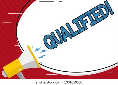 Handwriting text writing Qualified. Concept meaning Certified to perform a job Competent Experienced.