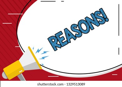 Handwriting text writing Reasons. Concept meaning Causes Explanations Justifications for an action or event Motivation.