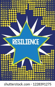 Handwriting text writing Resilience. Concept meaning Capacity to recover quickly from difficulties Persistence