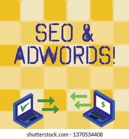 Handwriting text writing Seo And Adwords. Concept meaning they are main tools components of Search Engine Marketing Exchange Arrow Icons Between Two Laptop with Currency Sign and Check Icons.